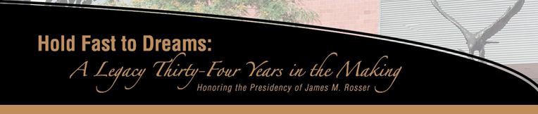 A legacy 34 years in the making: Honoring the Presidency of James M. Rosser