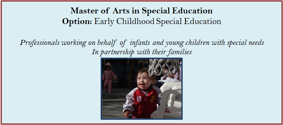 Master of Arts Degree in Special Education Option in Early Childhood Special Education