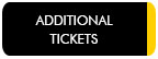 Additional Tickets