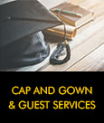 Cap and Gown & Guest Services